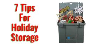 7 Tips for Holiday Storage